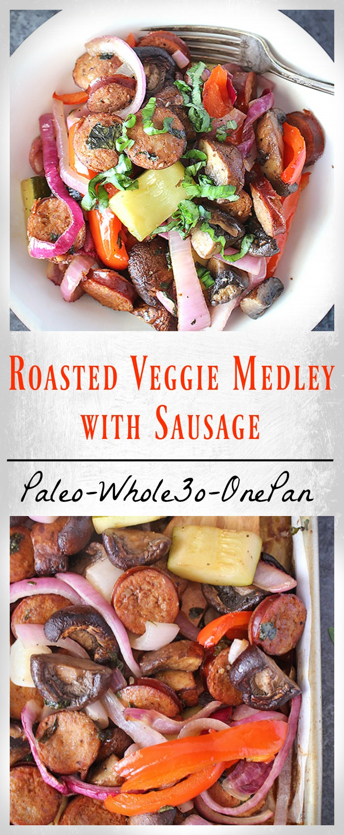 Roasted Vegetable Medley with Sausage (paleo)