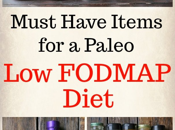 Must Have Items for a Low FODMAP Diet