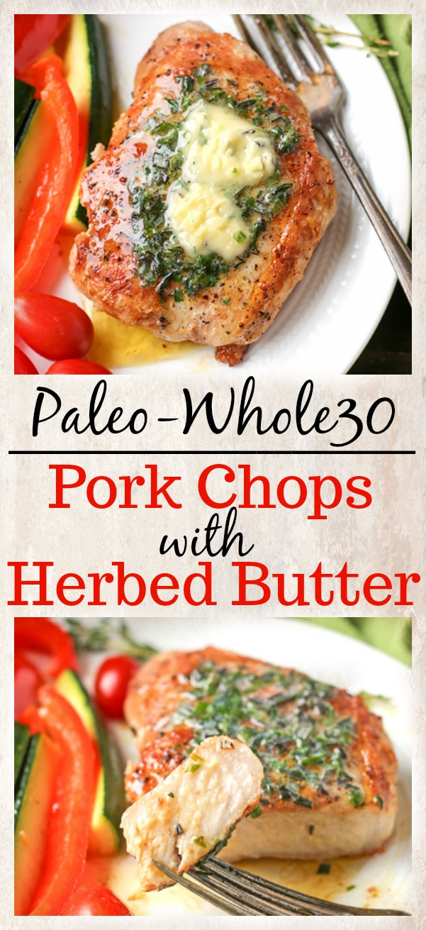 These Paleo Whole30 Pork Chops with Herbed Butter make a quick weeknight meal. Tender, juicy pork chops topped with an easy butter filled with fresh herbs. Gluten free, low carb, and keto.