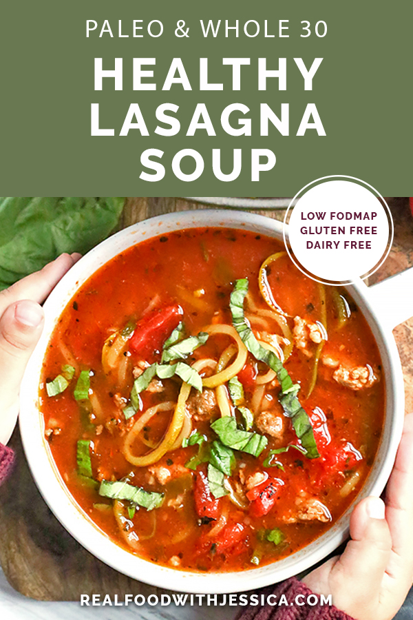 This Paleo Whole30 Lasagna Soup has all the flavors of lasagna, but made way easier and quicker. A simple dinner that is gluten free, dairy free, and low FODMAP.