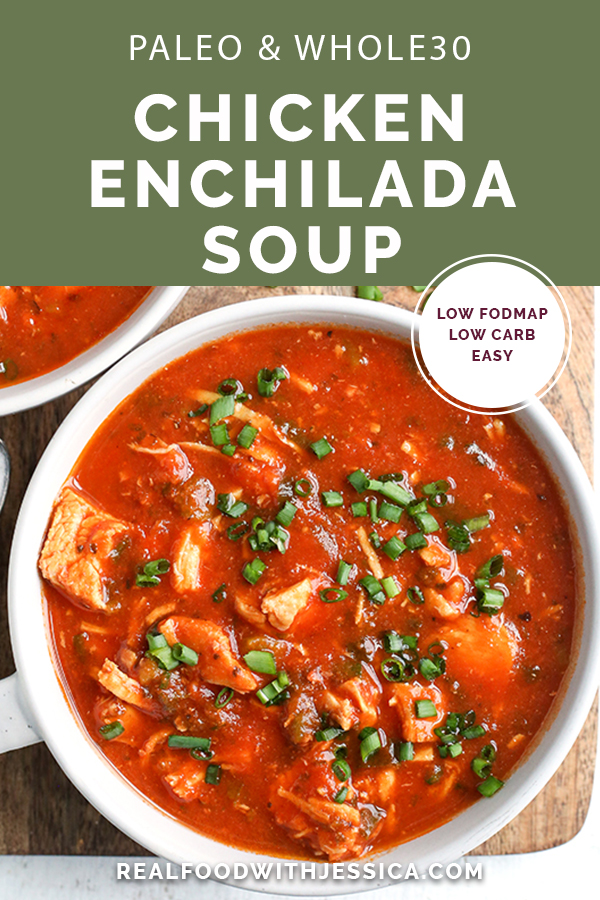 This Paleo Whole30 Chicken Enchilada Soup is easy to make and is so delicious! It's gluten free, dairy free, and low FODMAP.