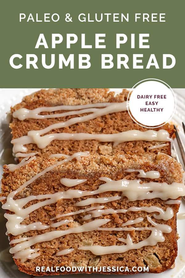 paleo apple pie crumb bread with text